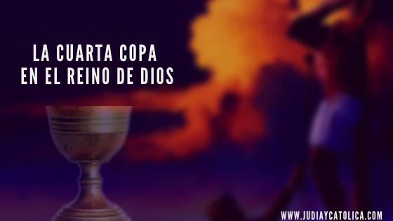 La cuarta Copa en el Reino de Dios (1)